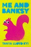 Me and Banksy (eBook, ePUB)