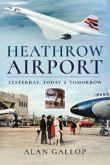 Heathrow Airport: Yesterday, Today and Tomorrow