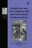 Health Care and Poor Relief in 18th and 19th Century Northern Europe