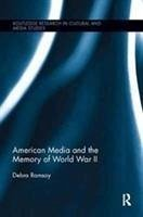 American Media and the Memory of World War II - Ramsay, Debra (University of Glasgow, UK)