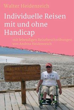 Individuelle Reisen mit und ohne Handicap (eBook, ePUB) - Heidenreich, Walter; Heidenreich, Andrea
