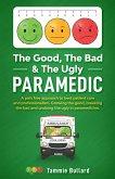 The Good, The Bad & The Ugly Paramedic (eBook, ePUB)