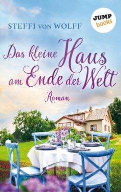 Das kleine Haus am Ende der Welt (eBook, ePUB) - Wolff, Steffi von