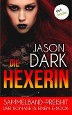 Die Hexerin - Drei Romane in einem eBook (eBook, ePUB)