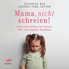 Mama, nicht schreien! (MP3-Download) - Mik, Jeannine; Teml-Jetter, Sandra