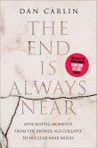 The End Is Always Near (eBook, ePUB)