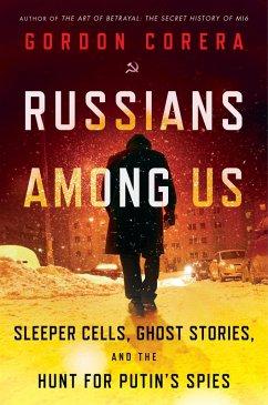 Russians Among Us (eBook, ePUB) - Corera, Gordon