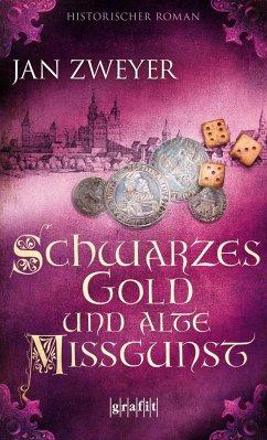 Schwarzes Gold und alte Missgunst (Mängelexemplar) - Zweyer, Jan