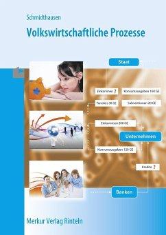 Volkswirtschaftliche Prozesse - Schmidthausen, Michael