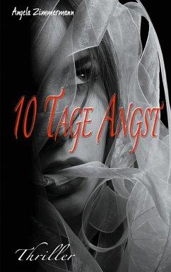 10 Tage Angst - Zimmermann, Angela