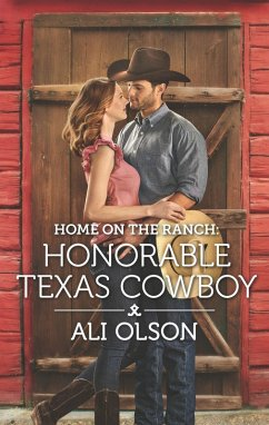 Home on the Ranch: Honorable Texas Cowboy (eBook, ePUB) - Olson, Ali
