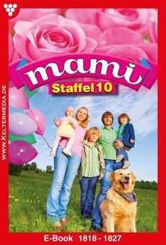 Mami Staffel 10 - Familienroman (eBook, ePUB) - Holl, Sina; Mansdorf, Annette; Myrenburg, Myra; Simon, Lisa; Lindberg, Rosa; Svanberg, Susanne; Horn, Eva-Maria