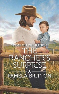 Home on the Ranch: The Rancher's Surprise (eBook, ePUB) - Britton, Pamela
