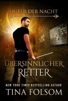 Übersinnlicher Retter / Hüter der Nacht Bd.6