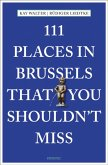 111 Places in Brussels That You Shouldn't Miss (Mängelexemplar)