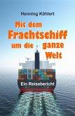 Mit dem Frachtschiff um die ganze Welt (eBook, ePUB)