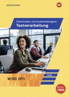Tastschreiben und situationsbezogene Textverarbeitung mit WORD 2019. Schülerband - Henke, Karl Wilhelm