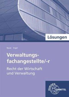 Verwaltungsfachangestellte/-r - Recht der Wirtschaft und Verwaltung, Lösungen - Bauer, Cathrin; Engel, Günter