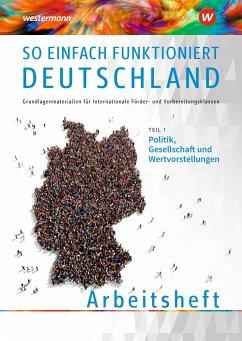 So einfach funktioniert Deutschland. Teil 1: Arbeitsheft - Akbay, Vahide