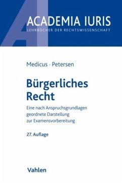 Bürgerliches Recht - Medicus, Dieter;Petersen, Jens