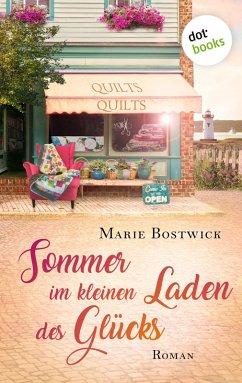 Sommer im kleinen Laden des Glücks (eBook, ePUB) - Bostwick, Marie