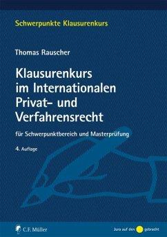 Klausurenkurs im Internationalen Privat- und Verfahrensrecht - Rauscher, Thomas