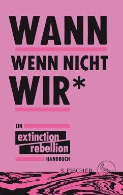 Wann wenn nicht wir* - Extinction Rebellion