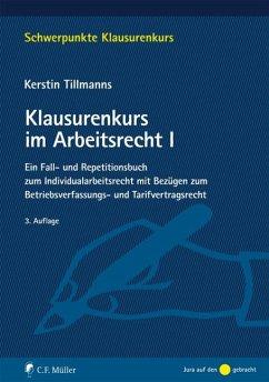 Klausurenkurs im Arbeitsrecht I - Tillmanns, Kerstin