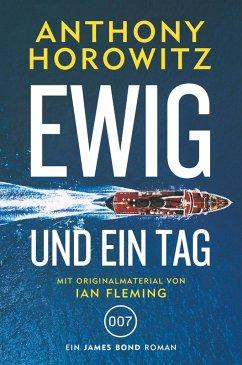 James Bond: Ewig und ein Tag (eBook, ePUB) - Horowitz, Anthony