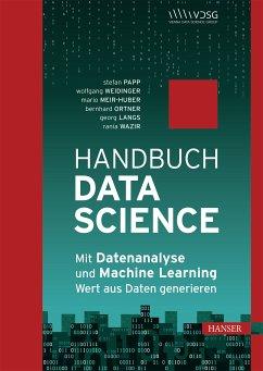 Handbuch Data Science (eBook, ePUB) - Wazir, Rania; Langs, Georg; Meir-Huber, Mario; Weidinger, Wolfgang; Ortner, Bernhard; Papp, Stefan