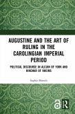 Augustine and the Art of Ruling in the Carolingian Imperial Period (eBook, PDF)