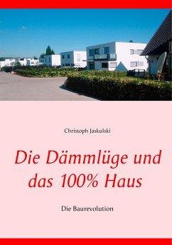 Die Dämmlüge und das 100% - Haus - Jaskulski, Christoph