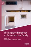 The Palgrave Handbook of Prison and the Family (eBook, PDF)