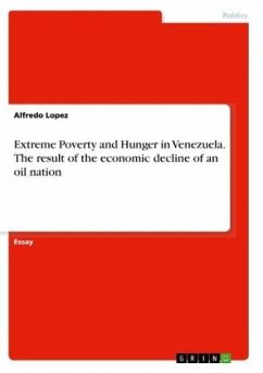 Extreme Poverty and Hunger in Venezuela. The result of the economic decline of an oil nation