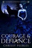 Courage & Defiance (The Vampire & Werewolf Chronicles, #9) (eBook, ePUB)