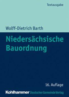 Niedersächsische Bauordnung - Barth, Wolff-Dietrich