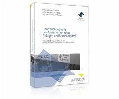Handbuch Prüfung ortsfester elektrischer Anlagen und Betriebsmittel - Donath, Karl; Orgel, Christian; Rottmann, Rainer