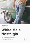White Male Nostalgia in Contemporary North American Literature