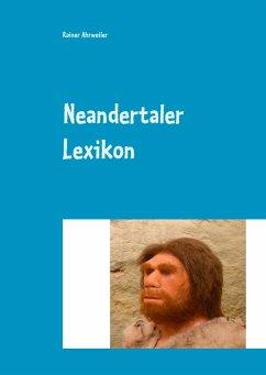 Neandertaler Lexikon - Ahrweiler, Rainer