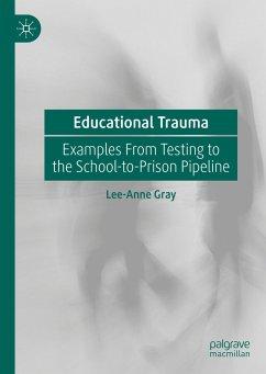 Educational Trauma - Gray, Lee-Anne