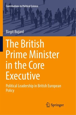 The British Prime Minister in the Core Executive - Bujard, Birgit