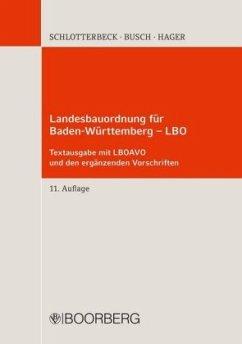 Landesbauordnung für Baden-Württemberg - LBO - Schlotterbeck, Karlheinz; Busch, Manfred; Hager, Gerd