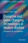 Disruptive and Game Changing Technologies in Modern Warfare