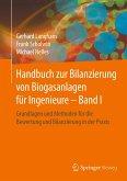 Handbuch zur Bilanzierung von Biogasanlagen für Ingenieure - Band I