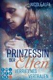 Verratenes Vertrauen / Prinzessin der Elfen Bd.4