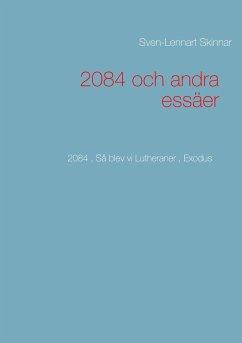 2084 och andra essäer - Skinnar, Sven-Lennart