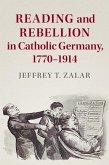 Reading and Rebellion in Catholic Germany, 1770-1914 (eBook, ePUB)