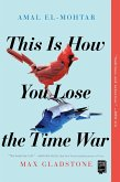 This Is How You Lose the Time War (eBook, ePUB)