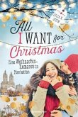 All I Want for Christmas. Eine Weihnachts-Romance in Manhattan (Mängelexemplar)