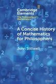 Concise History of Mathematics for Philosophers (eBook, ePUB)